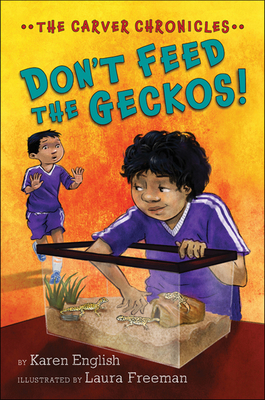 Don't Feed the Geckos!: The Carver Chronicles, Book 3 Cover Image