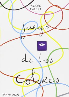 Juego de los Colores (The Game of Red, Yellow and Blue) (Spanish Edition) Cover Image