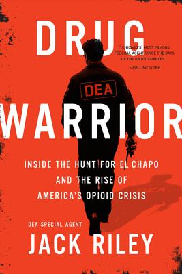 Drug Warrior: Inside the Hunt for El Chapo and the Rise of America's Opioid Crisis Cover Image