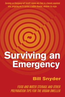Surviving an Emergency: Food and Water Storage and Other Preparation Tips for the Urban Dweller Cover Image
