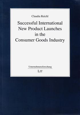 Successful International New Product Launches in the Consumer Goods Industry (Unternehmensforschung #4) Cover Image