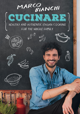 Cucinare: Healthy and Authentic Italian Cooking for the Whole Family Cover Image