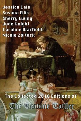 The Collected 2016 Editions of The Teatime Tattler Cover Image