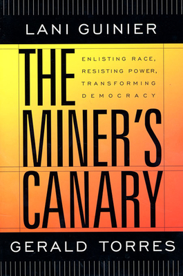 The Miner's Canary: Enlisting Race, Resisting Power, Transforming Democracy (Nathan I. Huggins Lectures #2) Cover Image