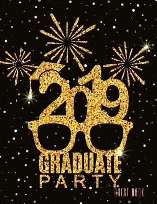 2019 Graduate Party Guest Book: Class of 2019 Guest Book Graduation Congratulatory, Memory Year Book, Keepsake, Scrapbook, High School, College, ... ( Cover Image