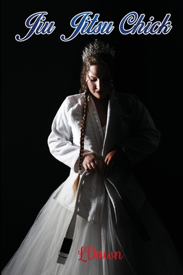 Jiu Jitsu Chick: How to live, laugh, and love, your own happy ending. Cover Image