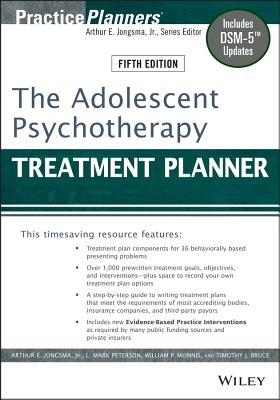 The Adolescent Psychotherapy Treatment Planner: Includes Dsm-5 Updates (PracticePlanners #295) Cover Image