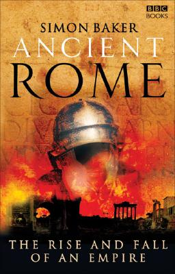 Ancient Rome: The Rise and Fall of An Empire Cover Image