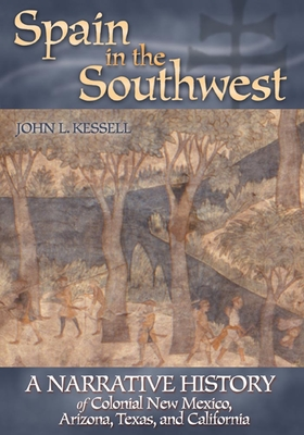 Spain in the Southwest: A Narrative History of Colonial New Mexico, Arizona, Texas, and California Cover Image