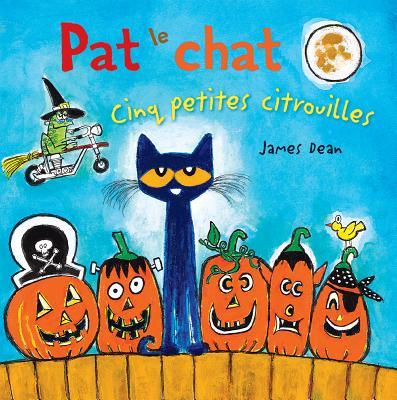 Pat Le Chat: Cinq Petites Citrouilles Cover Image