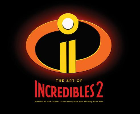 The Art of Incredibles 2: (Pixar Fan Animation Book, Pixar's Incredibles 2 Concept Art Book) Cover Image