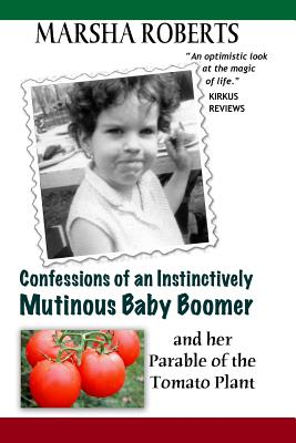 Confessions of an Instinctively Mutinous Baby Boomer Cover