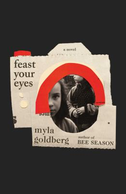 Feast Your Eyes: A Novel Cover Image