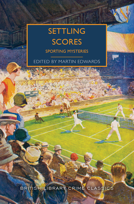 Settling Scores: Sporting Mysteries (British Library Crime Classics) Cover Image
