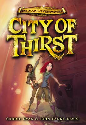 City of Thirst (The Map to Everywhere #2) Cover Image