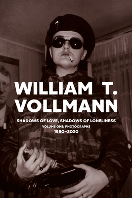 Shadows of Love, Shadows of Loneliness: Volume One: Photographs: 1980-2020 Cover Image