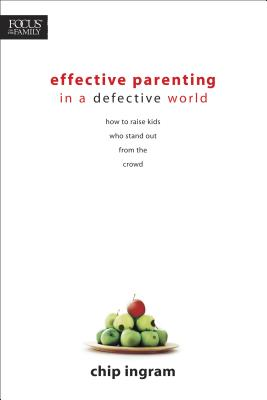 Effective Parenting in a Defective World Cover