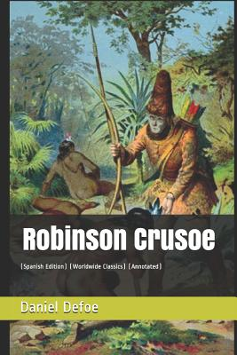 Robinson Crusoe: (spanish Edition) (Worldwide Classics) (Annotated) Cover Image