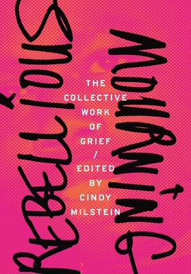 Rebellious Mourning: The Collective Work of Grief Cover Image