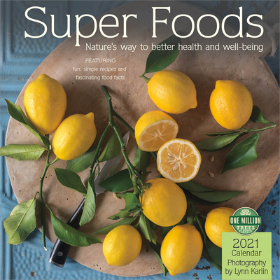 Super Foods 2021 Wall Calendar: Nature's Way to Better Health and Well-Being Cover Image
