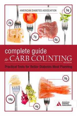 The Complete Guide to Carb Counting, 4th Edition: Practical Tools for Better Diabetes Meal Planning Cover Image
