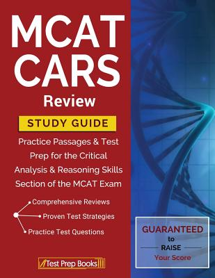 MCAT CARS Review Study Guide: Practice Passages & Test Prep for the Critical Analysis & Reasoning Skills Section of the MCAT Exam Cover Image