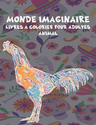 Livres à colorier pour adultes - Animal - Monde imaginaire Cover Image