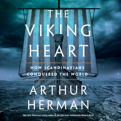 The Viking Heart: How Scandinavians Conquered the World Cover Image