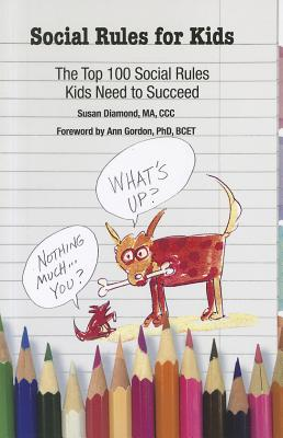 Social Rules for Kids: The Top 100 Social Rules Kids Need to Succeed Cover Image