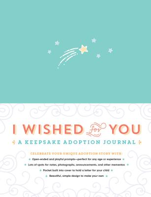 I Wished for You: A Keepsake Adoption Journal Cover Image