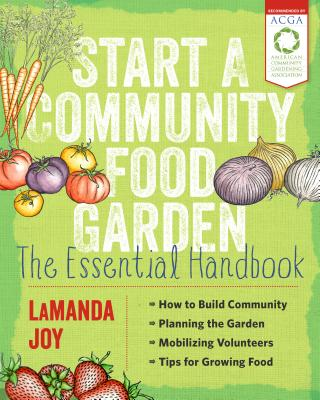Start a Community Food Garden: The Essential Handbook Cover Image