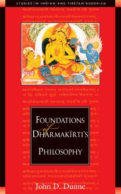 Cover for Foundations of Dharmakirti's Philosophy (Studies in Indian and Tibetan Buddhism)