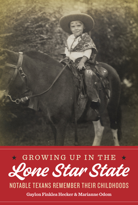 Growing Up in the Lone Star State: Notable Texans Remember Their Childhoods Cover Image