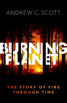 Burning Planet: The Story of Fire Through Time Cover Image