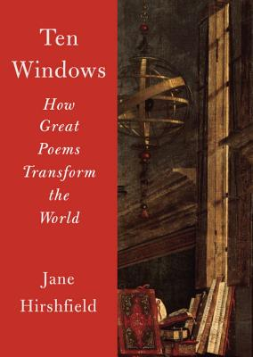 Ten Windows: How Great Poems Transform the World Cover Image