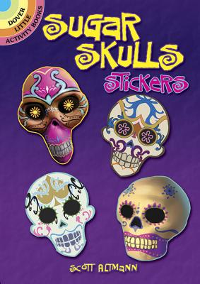 Sugar Skulls Stickers (Dover Little Activity Books Stickers) Cover Image