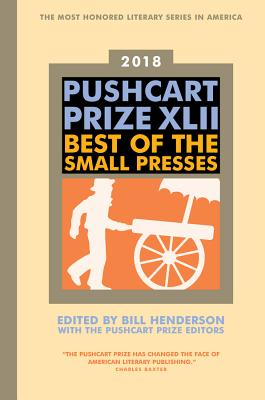 The Pushcart Prize XLII: Best of the Small Presses 2018 Edition (The Pushcart Prize Anthologies #42) Cover Image