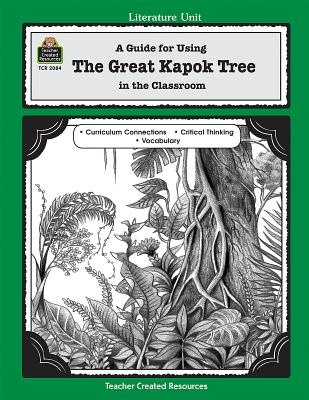 A Guide for Using the Great Kapok Tree in the Classroom (Literature Units) Cover Image