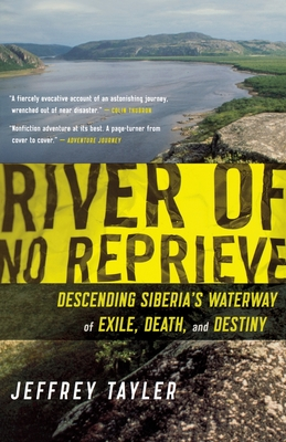 River of No Reprieve: Descending Siberia's Waterway of Exile, Death, and Destiny Cover Image