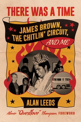There Was a Time: James Brown, The Chitlin' Circuit, and Me Cover Image