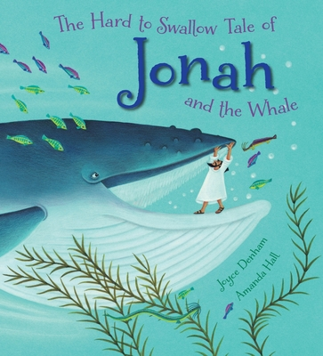 The Hard to Swallow Tale of Jonah and the Whale Cover Image