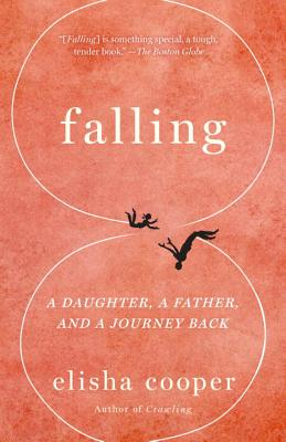 Falling: A Daughter, a Father, and a Journey Back Cover Image
