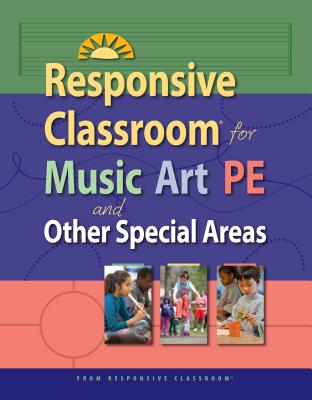 Responsive Classroom for Music, Art, Pe, and Other Special Areas Cover Image