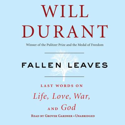 Fallen Leaves: Last Words on Life, Love, War & God Cover Image