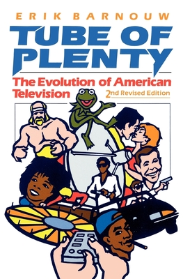 Tube of Plenty: The Evolution of American Television, 2nd Edition Cover Image