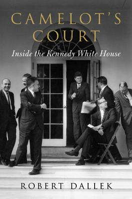 Camelot's Court: Inside the Kennedy White House Cover Image