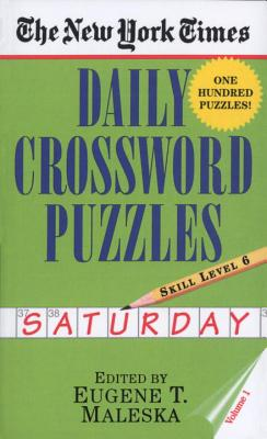 The New York Times Daily Crossword Puzzles: Saturday, Volume 1: Skill Level 6 Cover Image