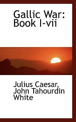 Gallic War: Book I-VII Cover Image
