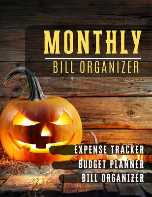 Monthly Bill Organizer: paycheck bill tracker - Weekly Expense Tracker Bill Organizer Notebook for Business or Personal Finance Planning Workb Cover Image