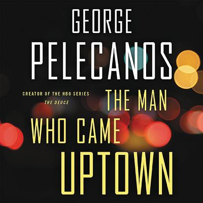 The Man Who Came Uptown Lib/E Cover Image